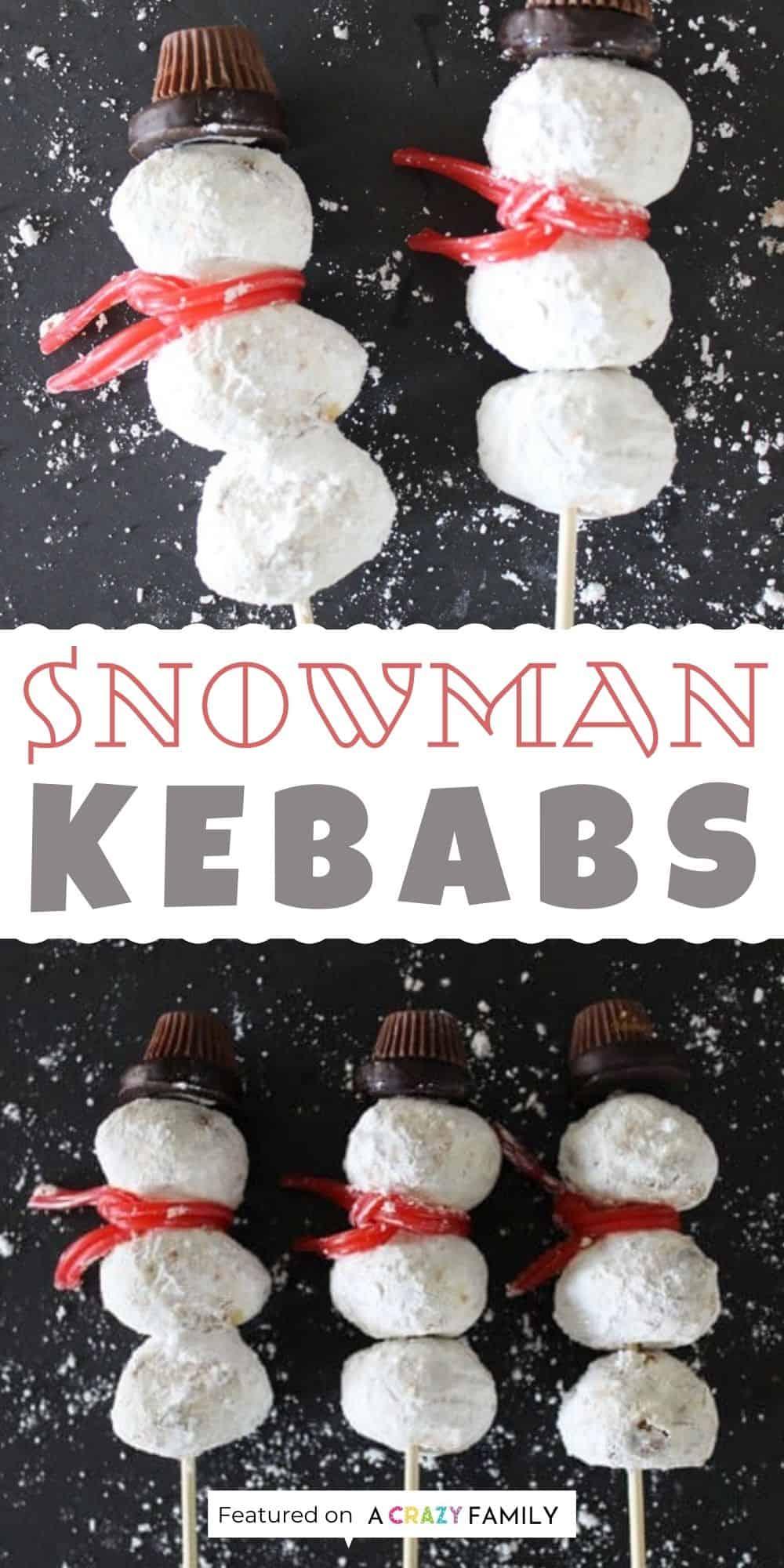 snowman kebabs