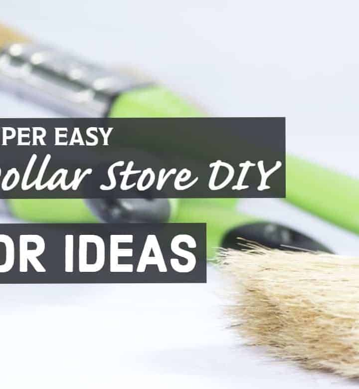 7 Super Easy DIY Dollar Store Decor Ideas