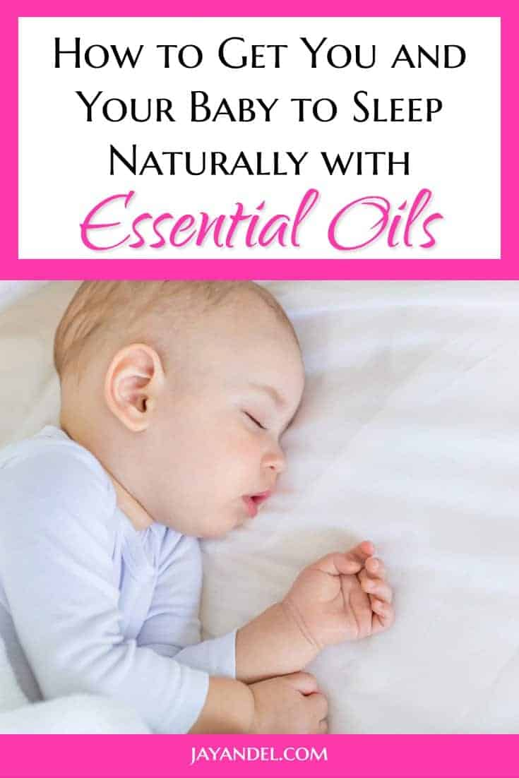 essential oils for sleepy babies and parents.