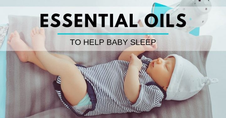 Help For You and Baby to Sleep Naturally (with Essential Oils)