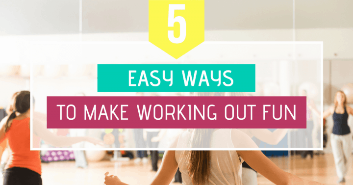 easy ways to make working out fun