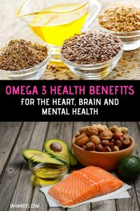 Omega-3 Health Benefits; For The Heart, Brain and Mental Health
