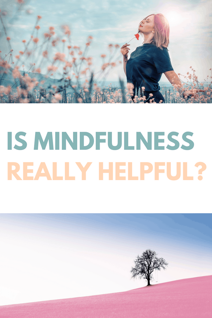 Is Mindfulness really helpful
