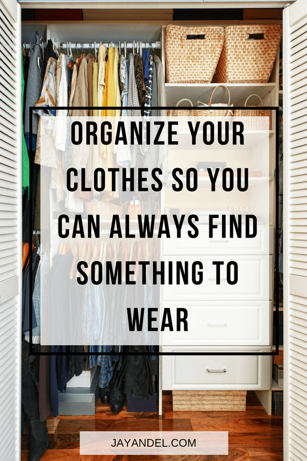 Organize Your Clothes So You Can Always Find Something To Wear