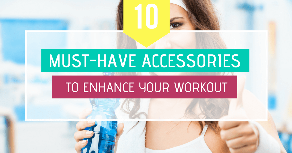 accessories to enhance your workout