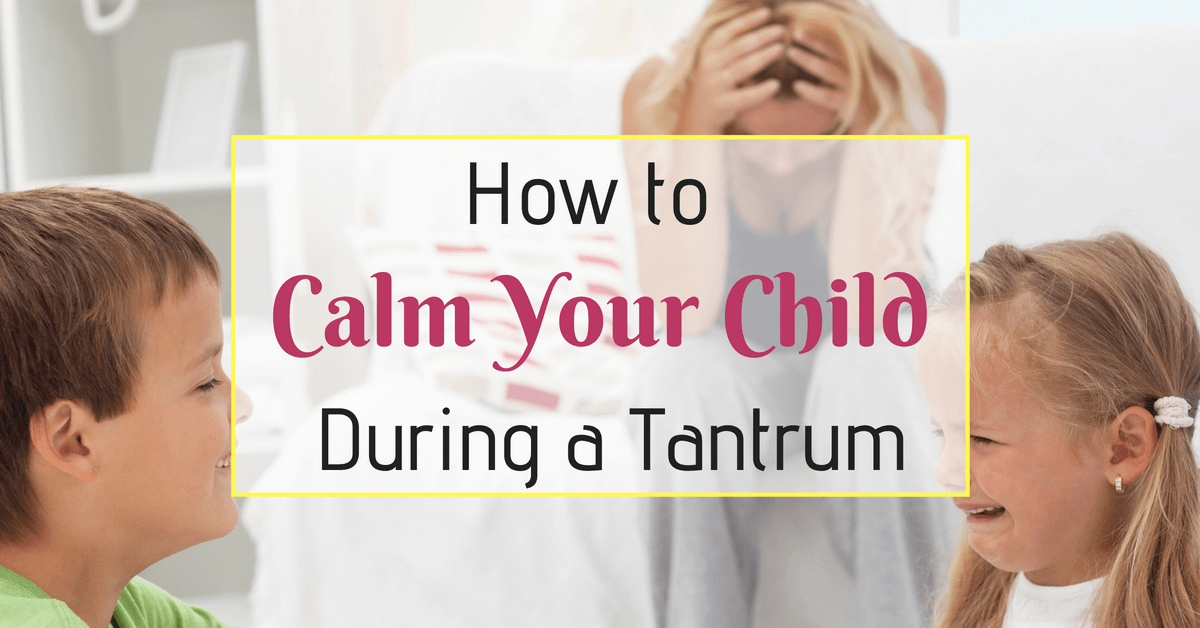 calming your child during a tantrum