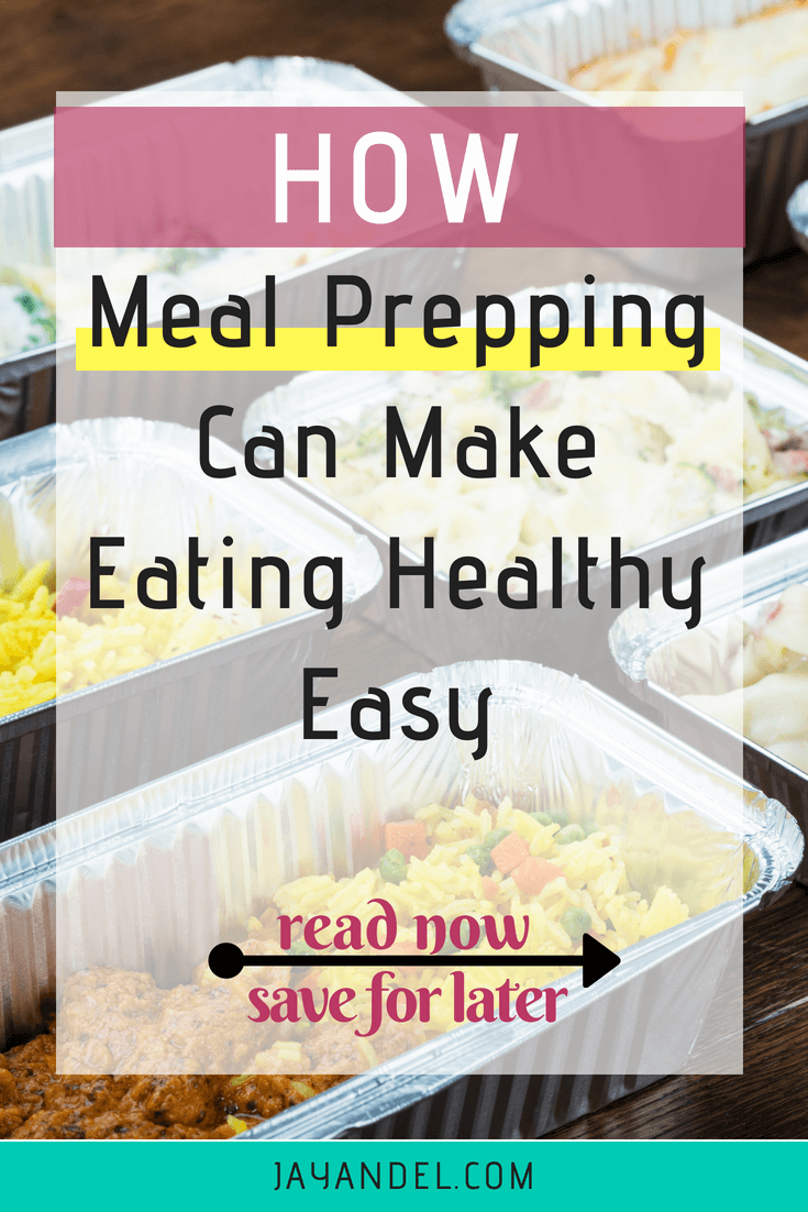 how meal prepping makes eating healthy easy