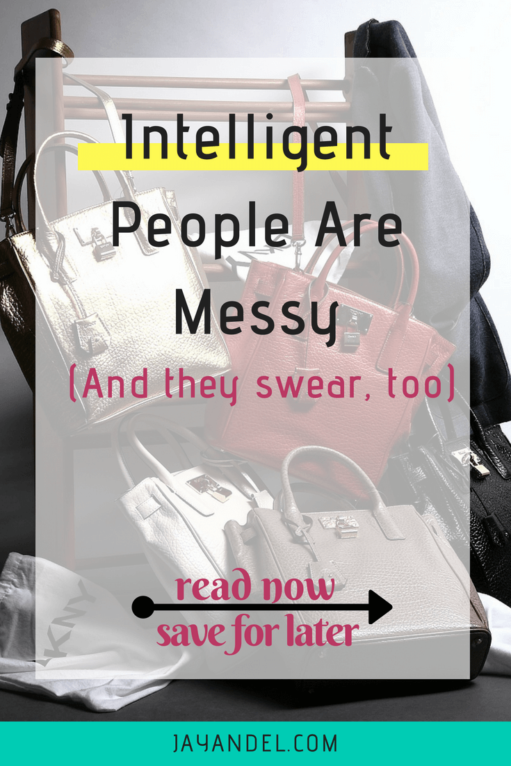 intelligent people are messy