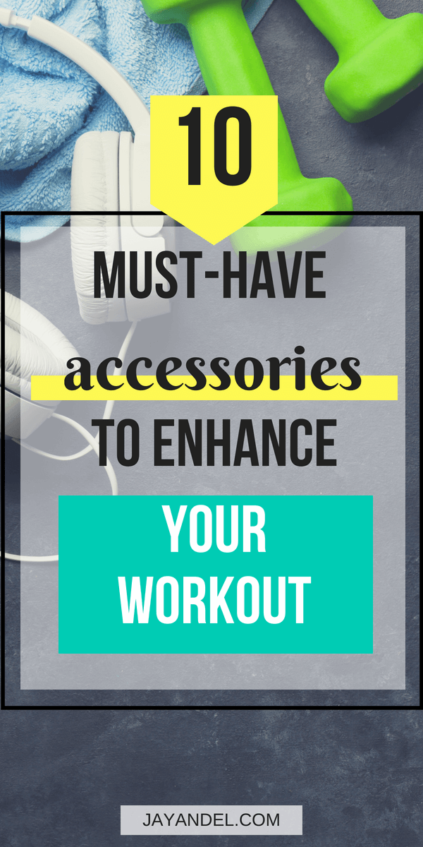 must have accessories to enhance your workout