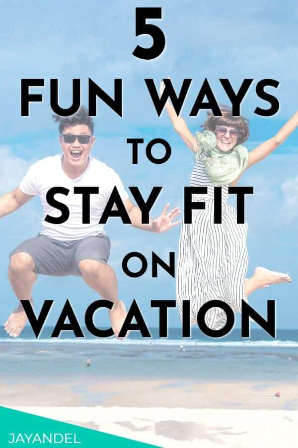 fun ways to stay fit on vacation
