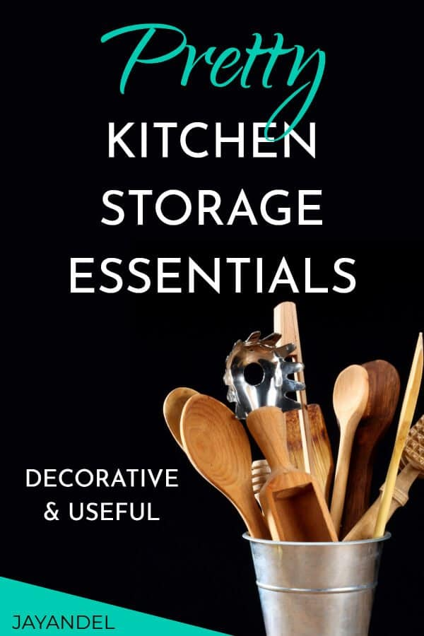 kitchen storage essentials too pretty to hide