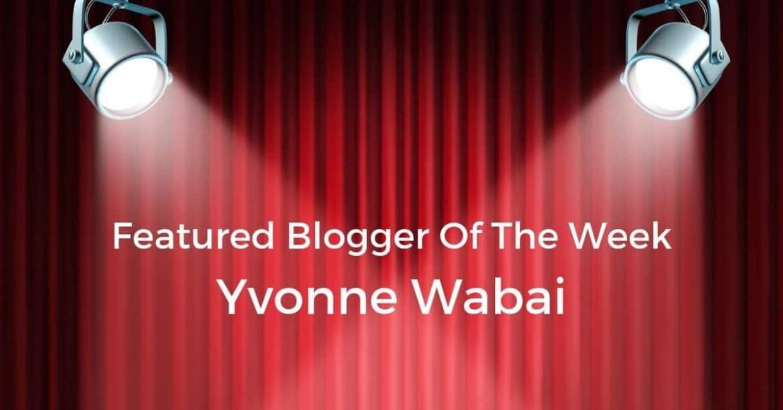 Featured blogger: Yvonne Wabai