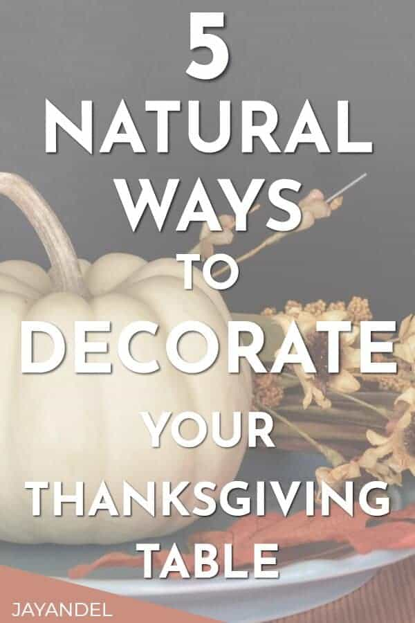 natural ways to decorate your thanksgiving table