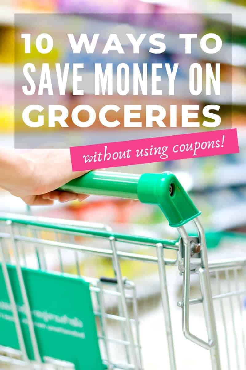 how to save money on your grocery bill without coupons