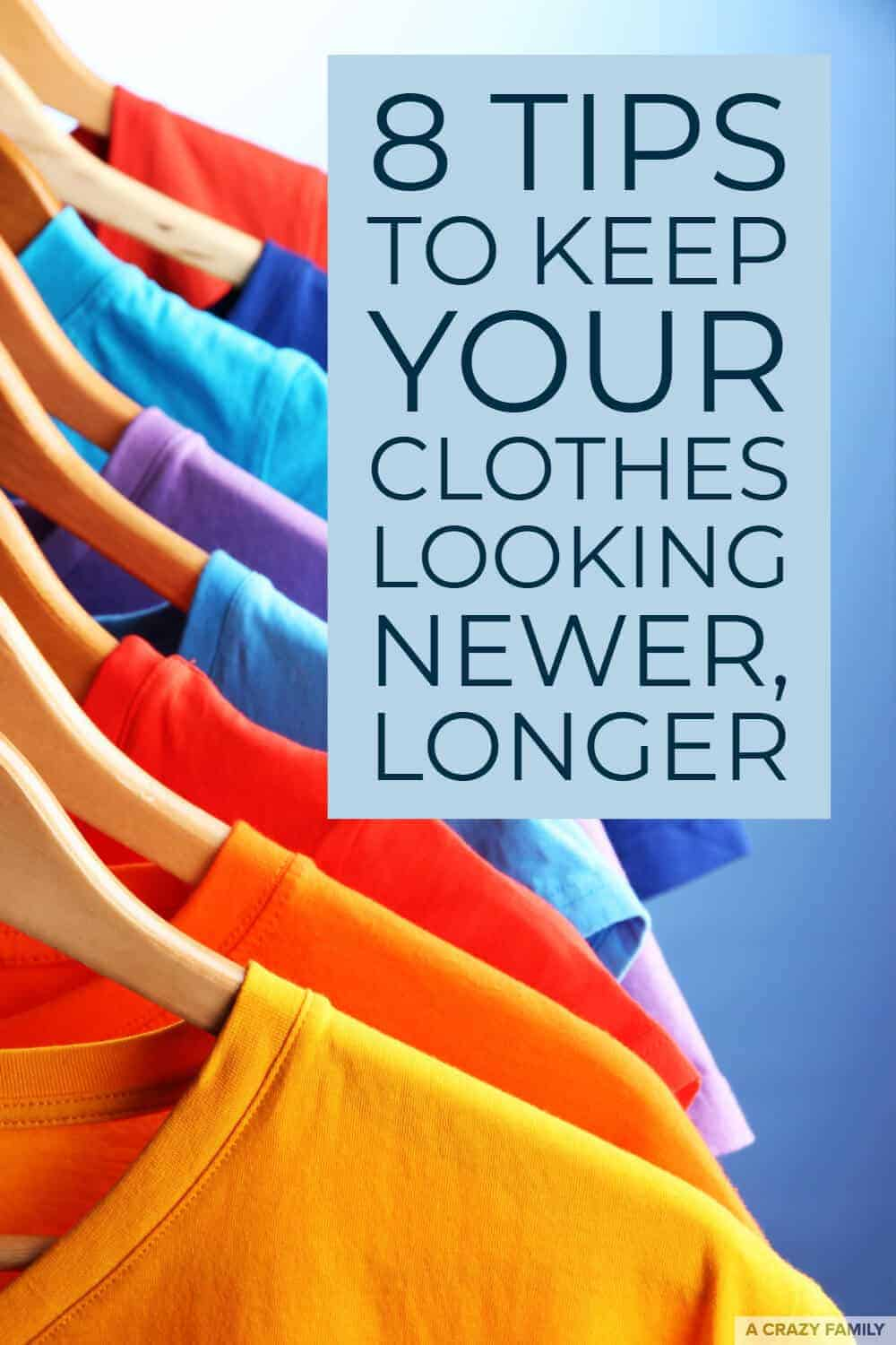 keep clothes looking newer, longer