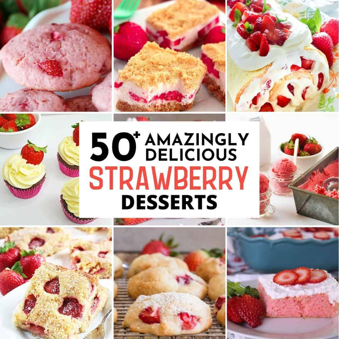 50+ Totally Delicious Strawberry Desserts