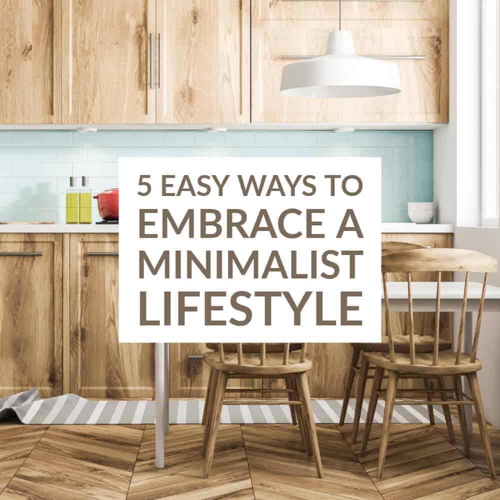 5 Easy Ways to Embrace a Minimalist Lifestyle