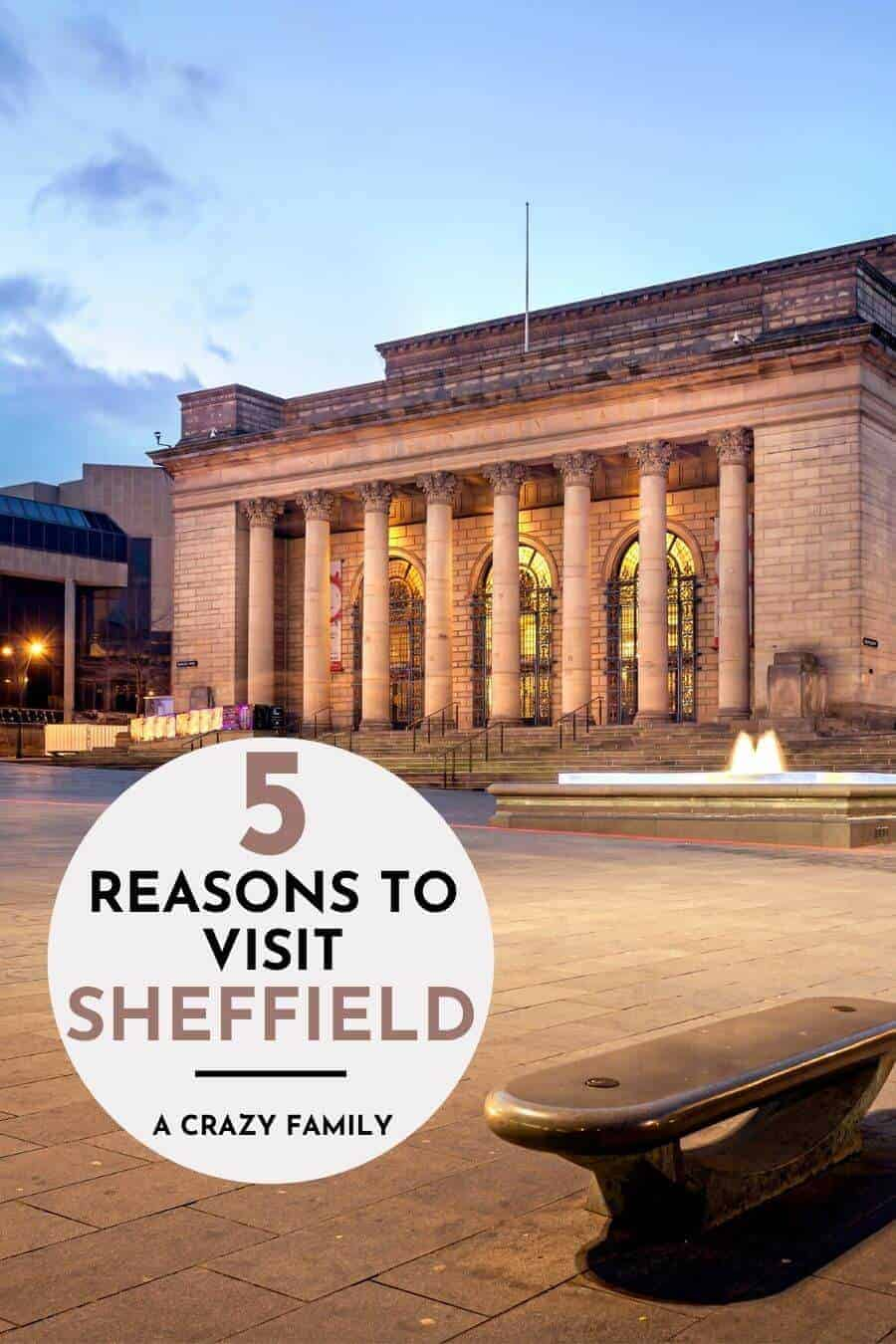 5 Reasons you need to visit Sheffield