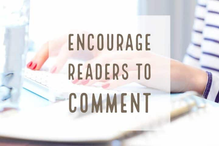 Encourage Readers to Comment on Your Blog