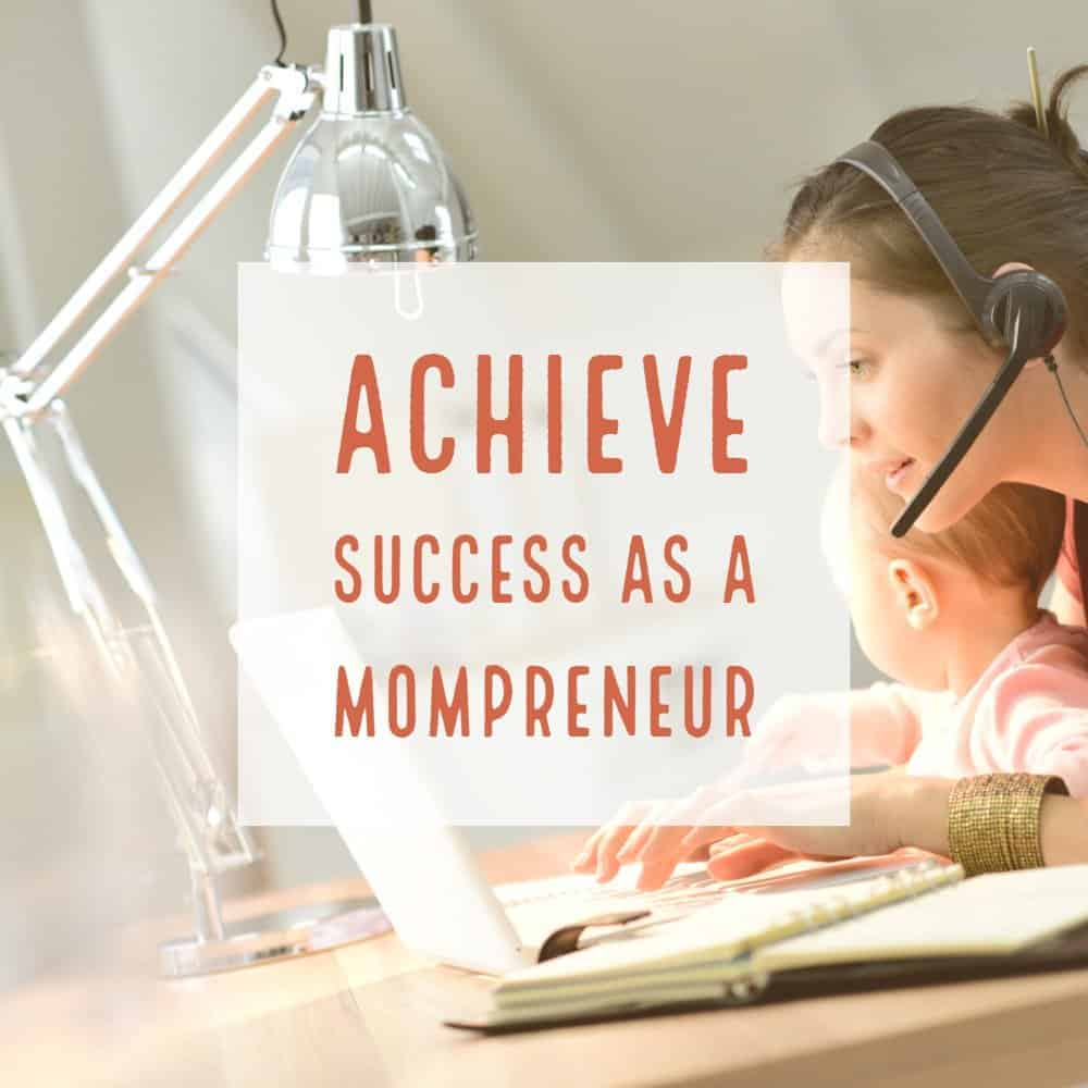 9 Tips To Become A Successful Mompreneur