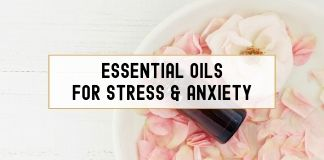 Top 5 Essential Oils For Stress & Anxiety