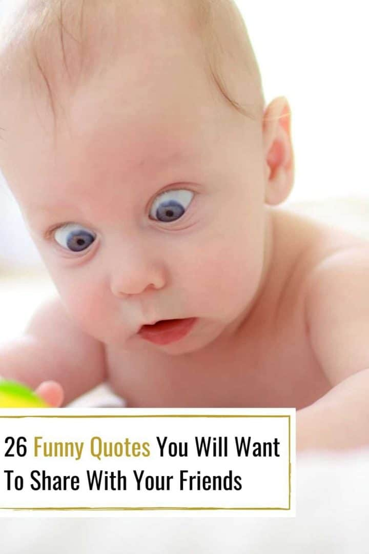 26 Funny Quotes You Will Want To Share With Your Friends