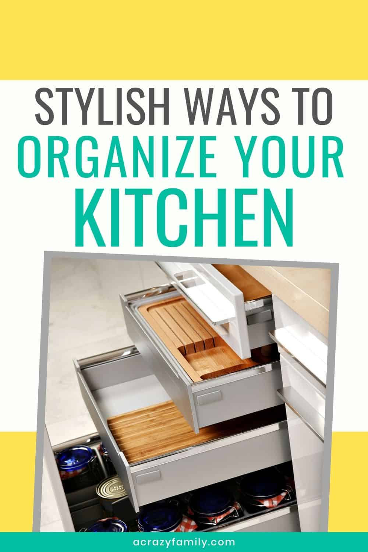 10 Stylish Ways to Organize Your Kitchen