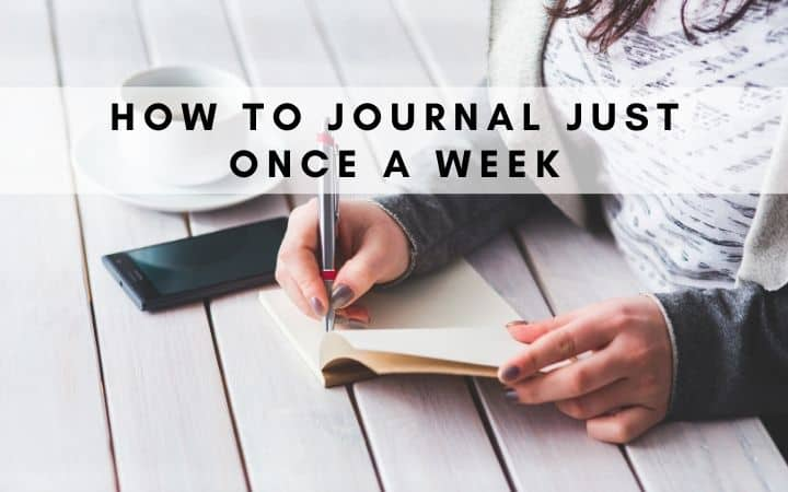 How to Journal Just Once a Week