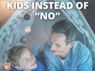 """8 Positive Things to Say to Your Kids Instead of """"NO"""""""